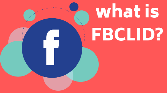 What is FBCLID?